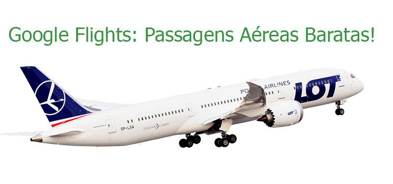 Google flights: passagens aéreas mais baratas!